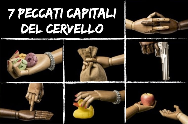 I 7 peccati capitali del cervello #introduzione